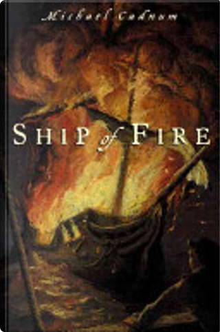 Ship of fire by Michael Cadnum