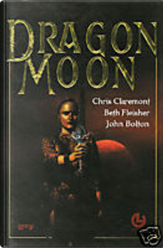 Dragon Moon by Beth Fleisher, Chris Claremont