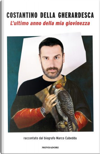 L'ultimo anno della mia giovinezza by Costantino della Gherardesca, Marco Cubeddu