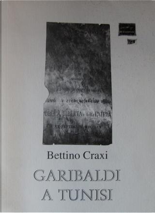 Garibaldi a Tunisi by Bettino Craxi