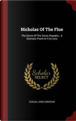 Nicholas of the Flue by Schaad John Christian