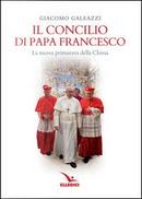 Il Concilio di papa Francesco. La nuova primavera della Chiesa by Giacomo Galeazzi