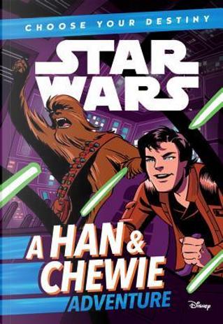 A Han & Chewie Adventure by Cavan Scott