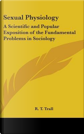 Sexual Physiology by R. T. Trall