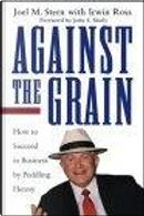 Against the Grain by Irwin Ross, Joel M. Stern, John S. Shiely
