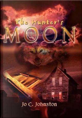 The Hunter's Moon by Jo C. Johnston