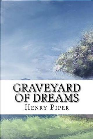 Graveyard of Dreams by H. Beam Piper