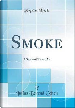 Smoke by Julius Berend Cohen