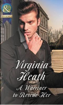 A Warriner To Rescue Her (The Wild Warriners, Book 2) by Virginia Heath