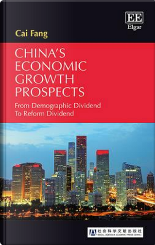 China's Economic Growth Prospects by Cai Fang