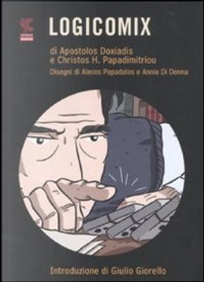 Logicomix by Apostolos Doxiadis, Christos H. Papadimitriou