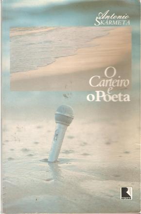 O Carteiro e o Poeta by Antonio Skarmeta