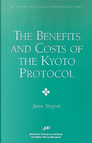 The Benefits & Costs of the Kyoto Protocol by Jason F. Shogren