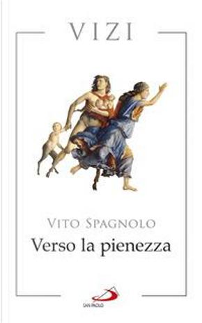 Verso la pienezza. Vizi by Vito Spagnolo