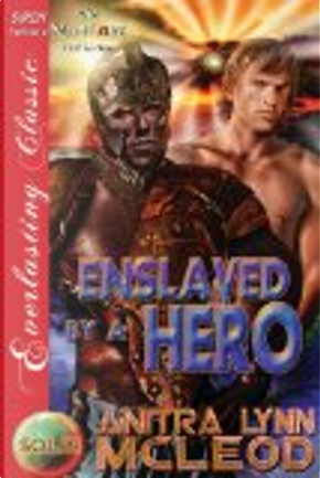 Enslaved by a Hero [Sold! 7] by Anitra Lynn McLeod
