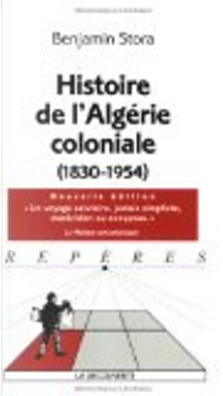 Histoire de l'Algérie coloniale by Benjamin Stora