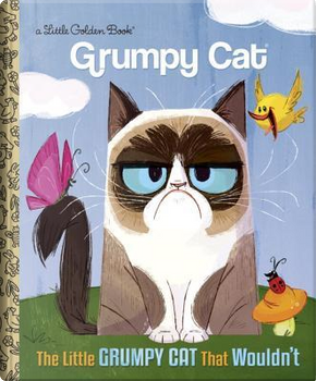 The Little Grumpy Cat That Wouldn't by Golden Books Publishing Company