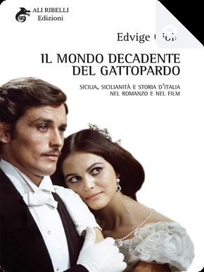 Il mondo decadente del Gattopardo by Edvige Gioia