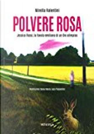 Polvere rosa by Mirella Valentini
