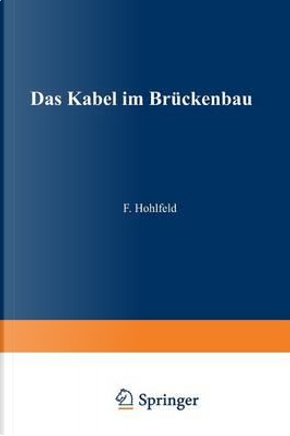 Das Kabel Im Brückenbau by Fritz Hohlfeld