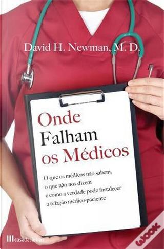 Onde Falham os Médicos by David H. Newman
