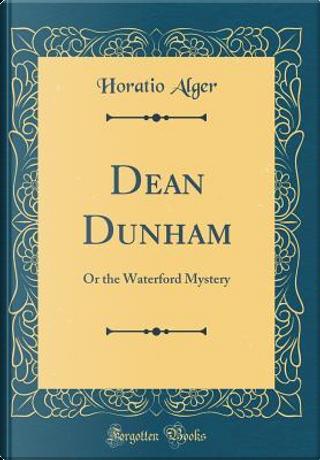 Dean Dunham by Horatio Alger