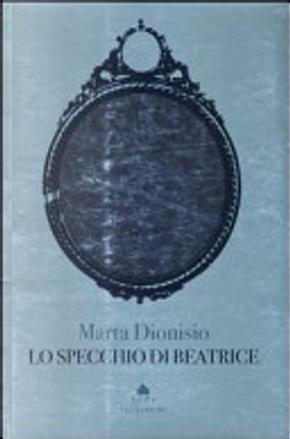 Lo specchio di Beatrice by Marta Dionisio