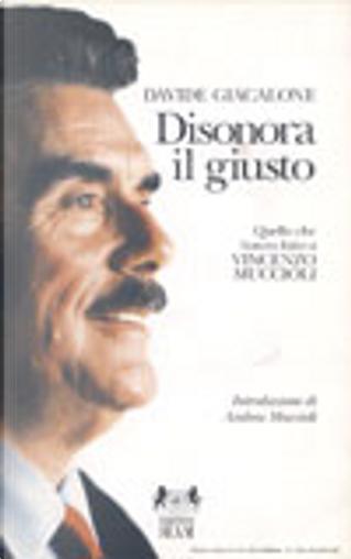Disonora il giusto by Davide Giacalone