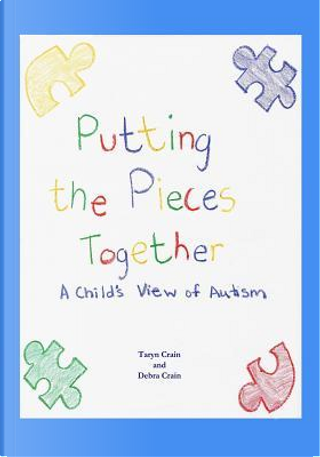 Putting the Pieces Together by Taryn Crain