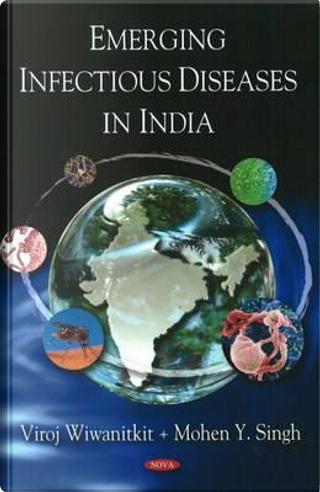 Emerging Infectious Diseases in India by Viroj Wiwanitkit