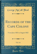 Records of the Cape Colony, Vol. 14 by George McCall Theal