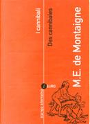 I cannibali / Des cannibales by Michel de Montaigne