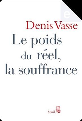 Le poids du réel, la souffrance by Denis Vasse