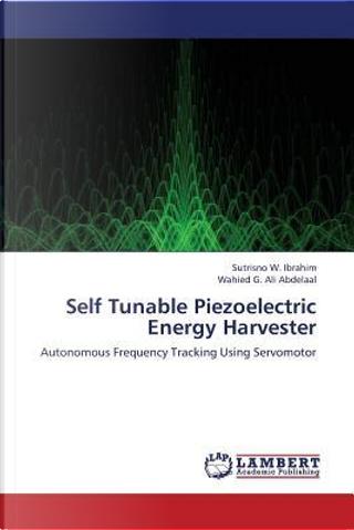 Self Tunable Piezoelectric Energy Harvester by Sutrisno W. Ibrahim