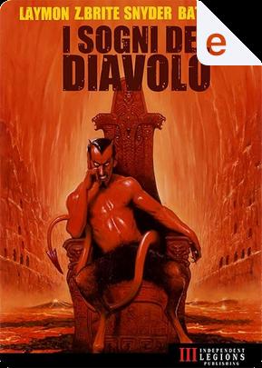 I sogni del diavolo by Caleb Battiago, Lucy Snyder, Poppy Z. Brite, Richard Laymon