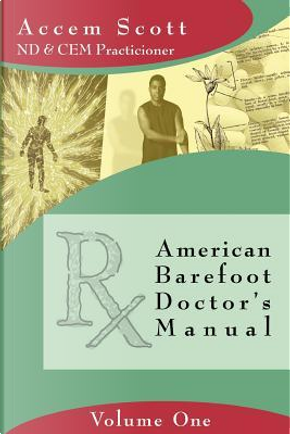 American Barefoot Doctor's Manual by Accem Scott