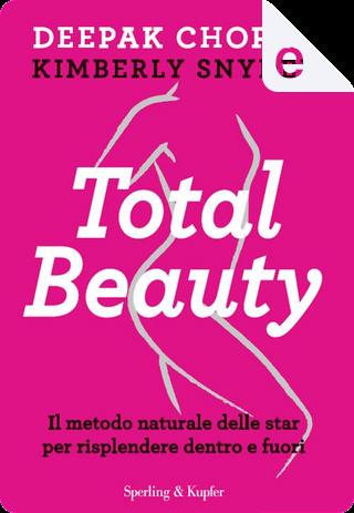 Total beauty by DEEPAK CHOPRA, Kimberly Snyder