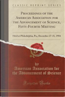 Proceedings of the American Association for the Advancement of Science, Fifty-Fourth Meeting by American Association for the Ad Science