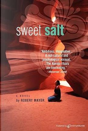 Sweet Salt by Robert Mayer