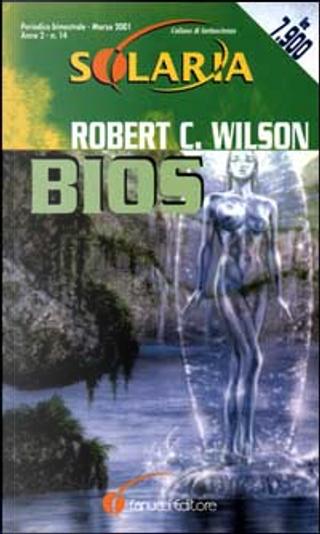Bios by Robert Charles Wilson