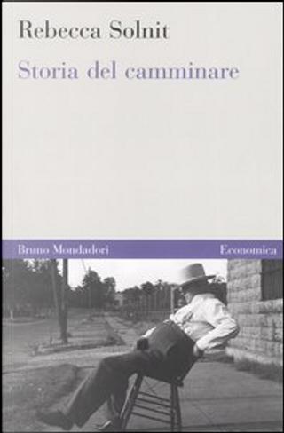 Storia del camminare by Rebecca Solnit