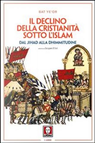 Il declino della Cristianità sotto l'Islam by Bat Ye'Or
