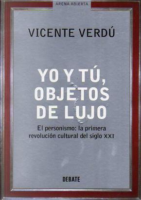 Yo Y Tu, Objetos De Lujo by Vicente Verdu Macia