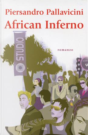 African Inferno by Piersandro Pallavicini