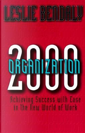 Organization 2000 by Leslie Bendaly