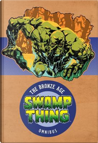 Swamp Thing the Bronze Age Omnibus 1 by Len Wein
