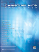 32 Christian Hits for Guitar by Alfred Publishing Staff