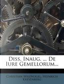 Diss. Inaug. ... de Iure Gemellorum... by Christian Wildvogel