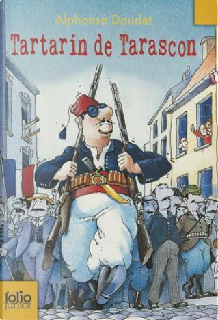 Aventures prodigieuses de Tartarin de Tarascon by Alphonse Daudet