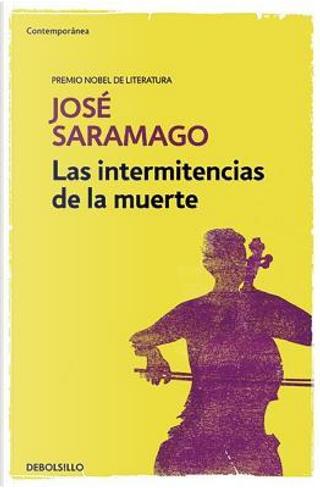 Las intermitencias de la muerte/ Death With Interruptions by José Saramago